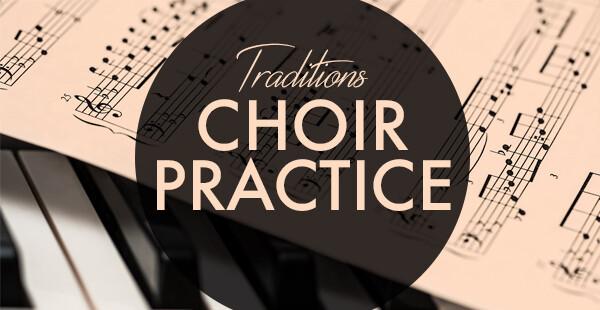 Traditions Choir Rehearsal