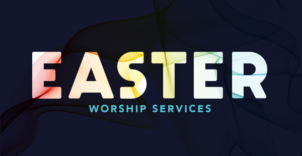 Easter Sunday Worship Services