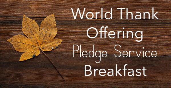 World Thank Offering/Pledge Service