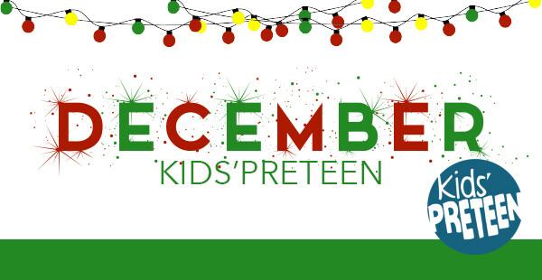 KIDS'PRETEEN DECEMBER 2019