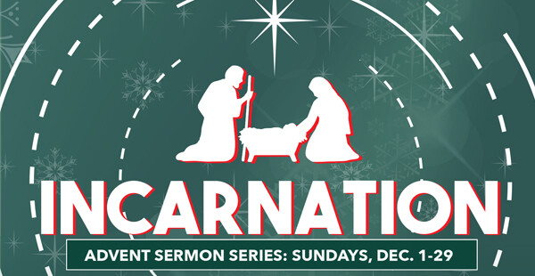 Advent Sermon Series: Incarnation