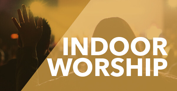 Indoor Worship (8am, 9:30am & 11am)