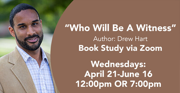 Who Will Be A Witness - Drew Hart Book Study