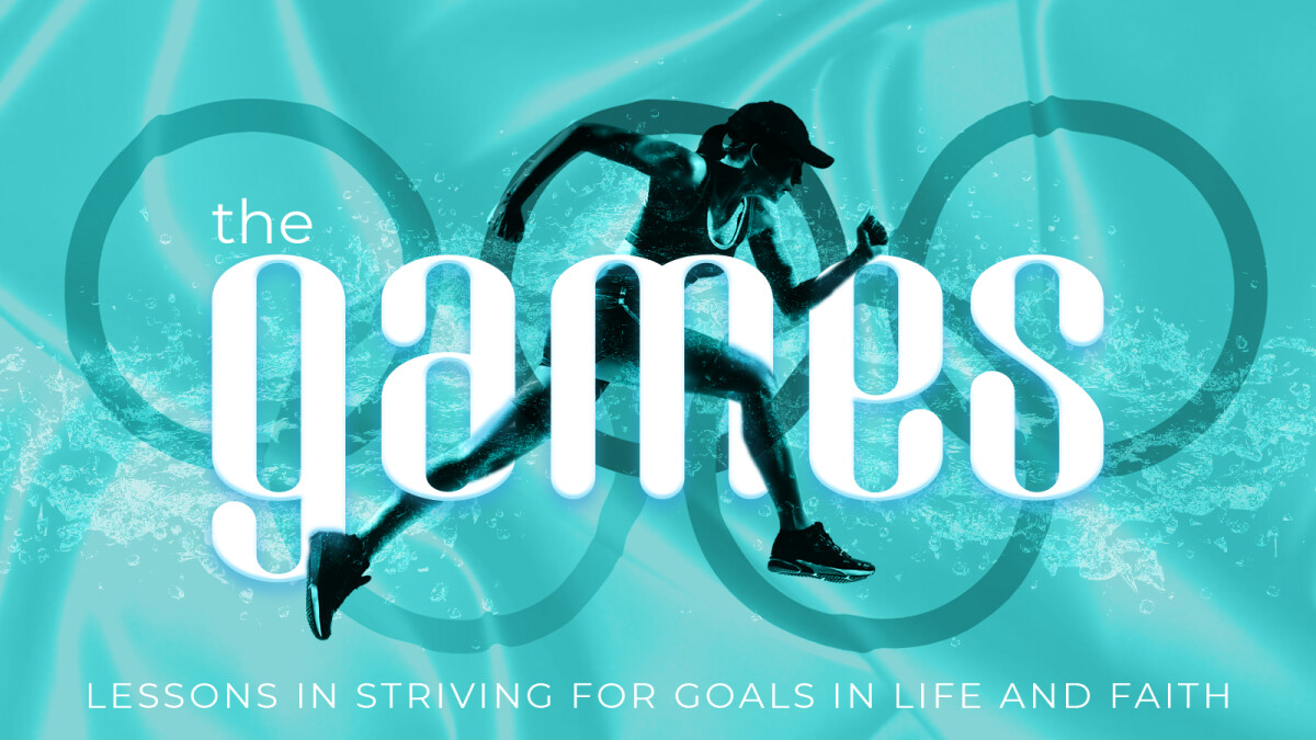 The Games: Lessons in striving for goals in life and faith